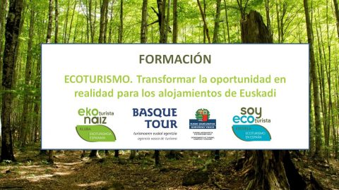 """CURSO: """"ECOTURISMO. Transformar la oportunidad en realidad para los alojamientos de Euskadi"""""""
