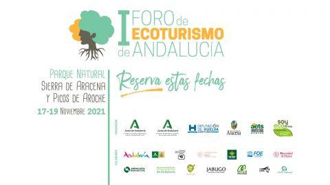I FORO DE ECOTURISMO EN ANDALUCÍA: del 17 al 19 de noviembre de 2021 en Aracena ¡Reserva las fechas!